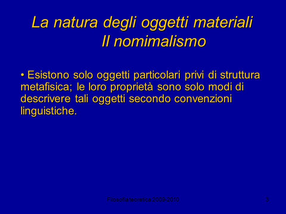 La natura degli oggetti materiali Il nomimalismo
