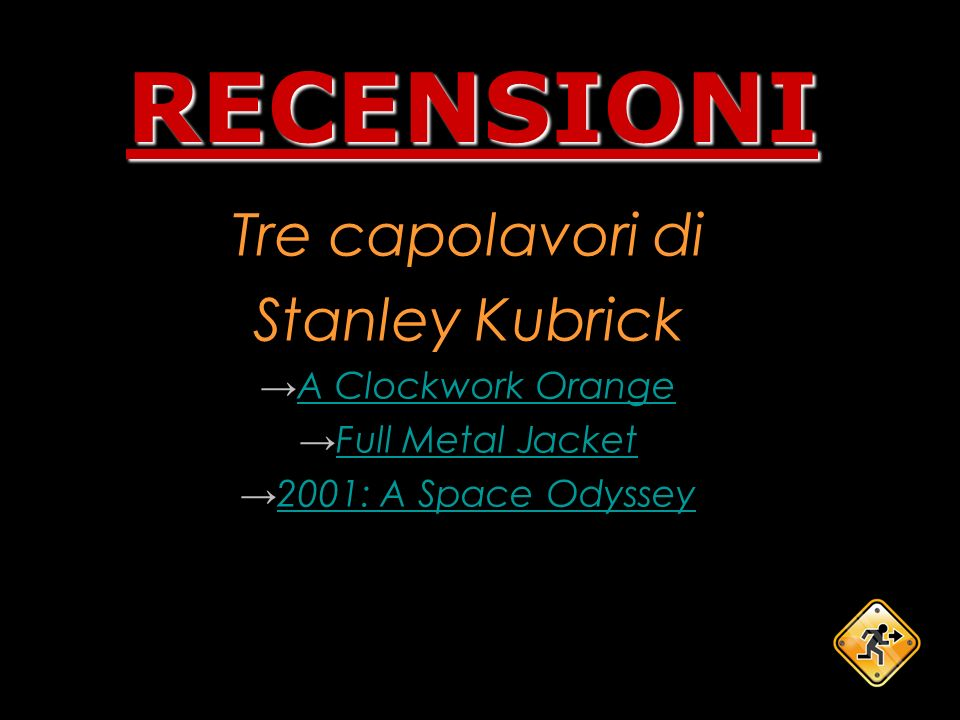 RECENSIONI Tre capolavori di Stanley Kubrick A Clockwork Orange