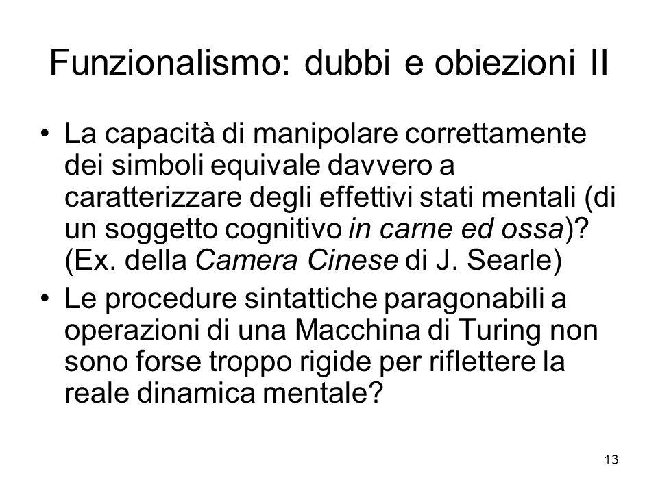 Funzionalismo: dubbi e obiezioni II