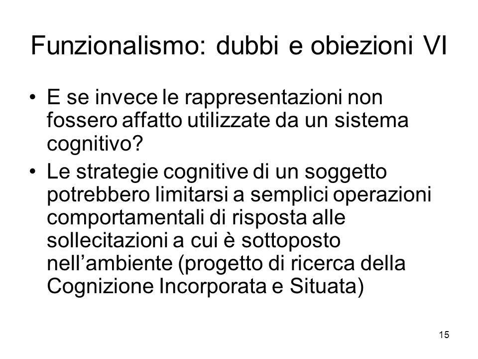Funzionalismo: dubbi e obiezioni VI