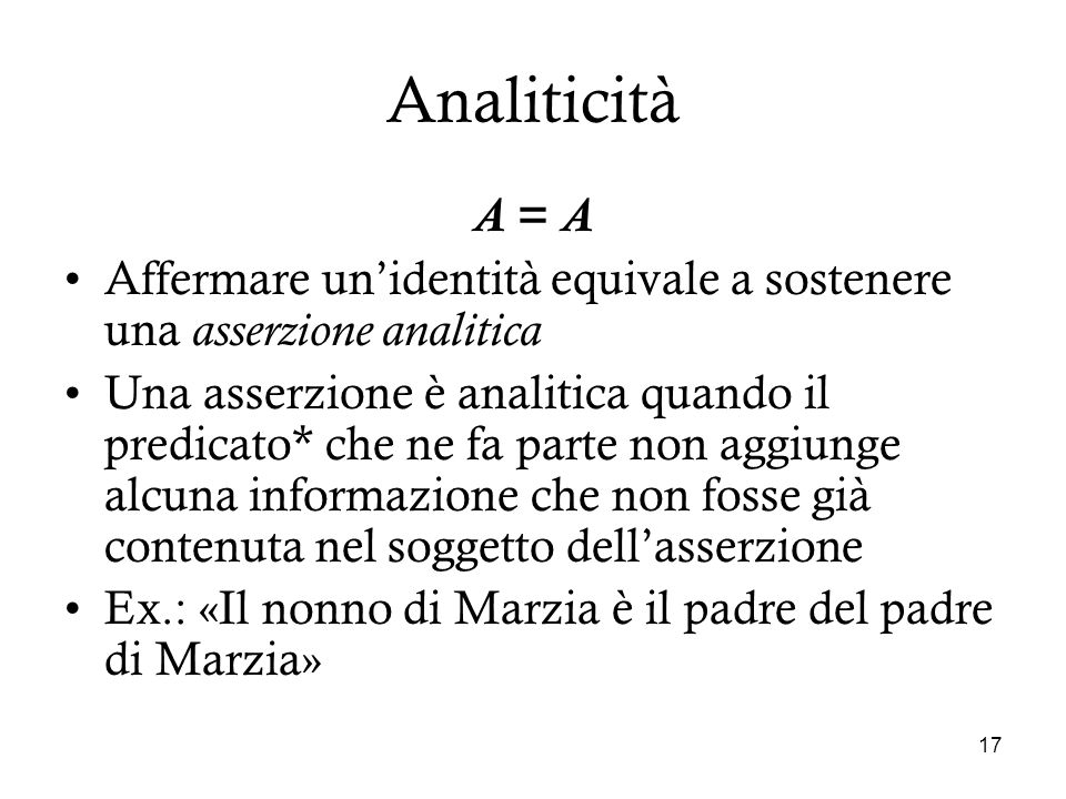 Analiticità A = A. Affermare un'identità equivale a sostenere una asserzione analitica.