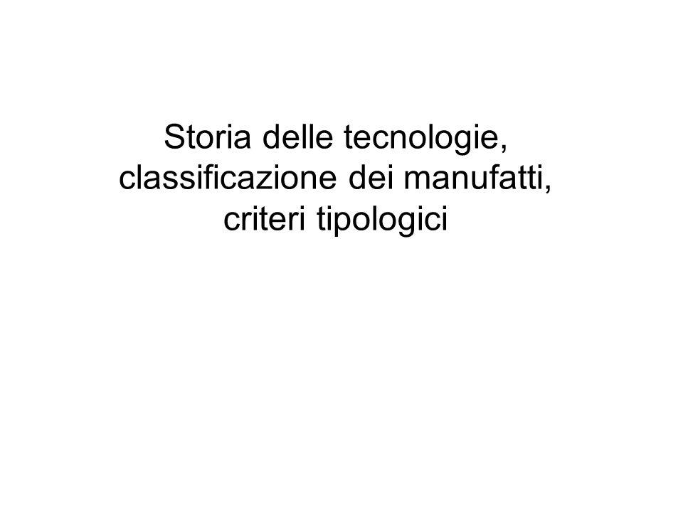 Storia delle tecnologie, classificazione dei manufatti, criteri tipologici