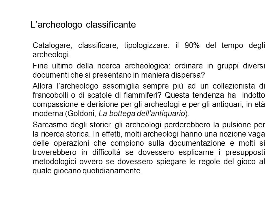 L'archeologo classificante