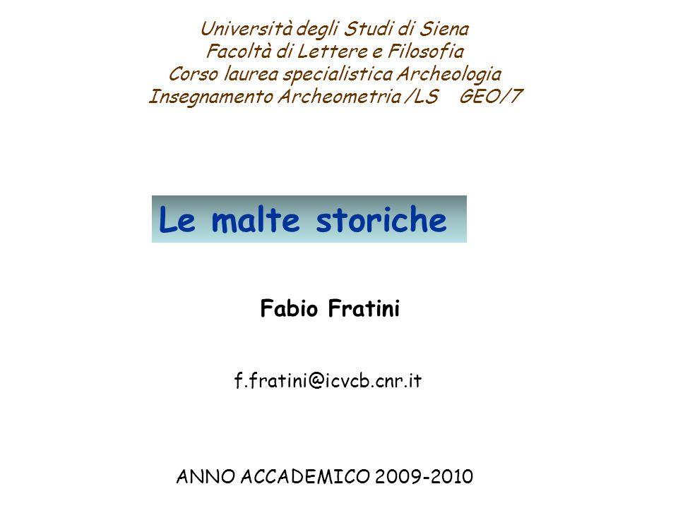 Le malte storiche Fabio Fratini Università degli Studi di Siena