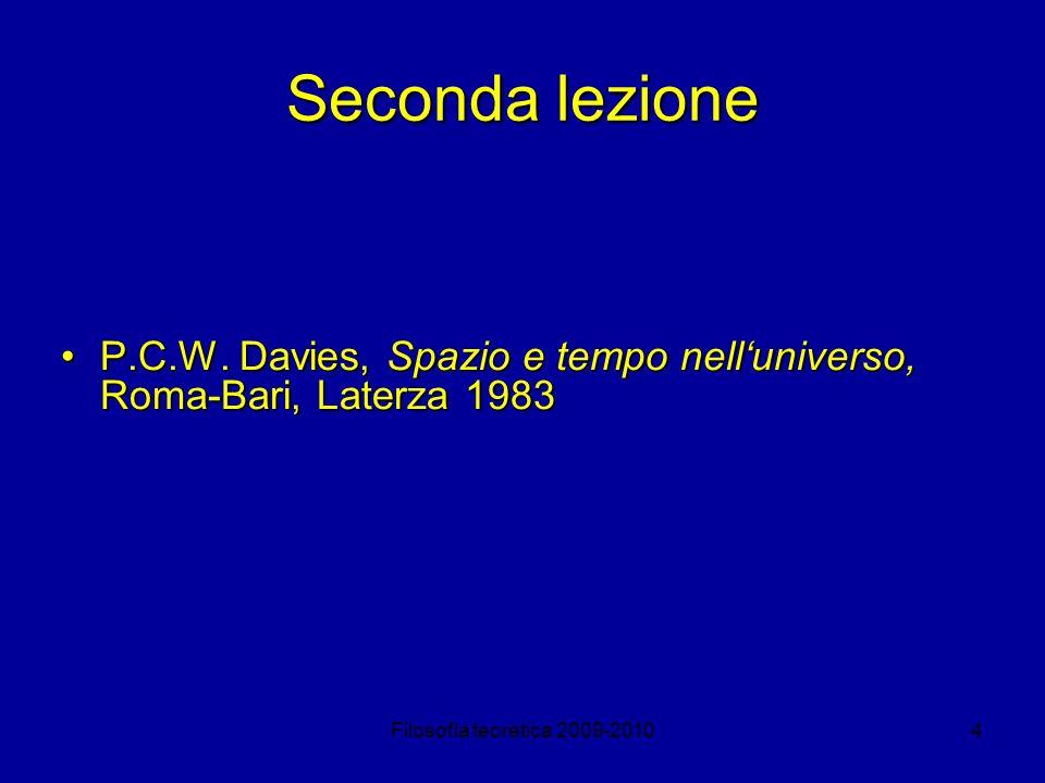 Seconda lezione P.C.W. Davies, Spazio e tempo nell'universo, Roma-Bari, Laterza 1983.
