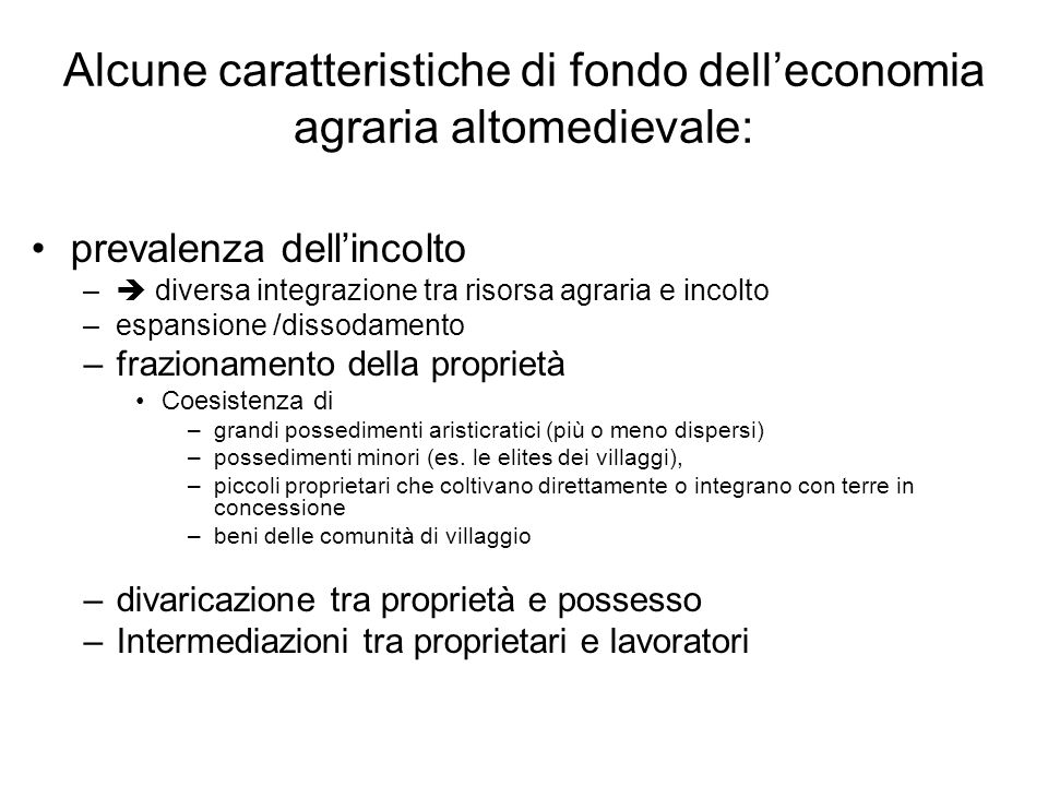 Alcune caratteristiche di fondo dell'economia agraria altomedievale: