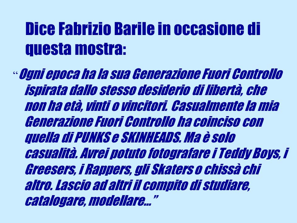 Dice Fabrizio Barile in occasione di questa mostra: