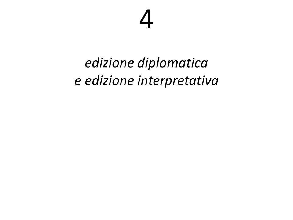 4 edizione diplomatica e edizione interpretativa