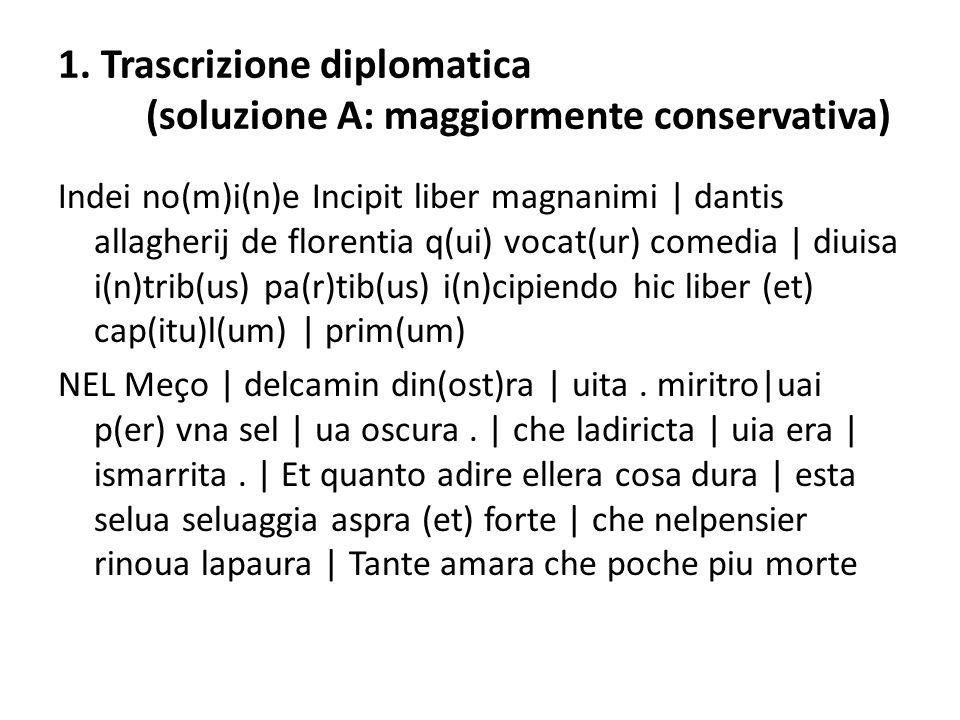 1. Trascrizione diplomatica (soluzione A: maggiormente conservativa)