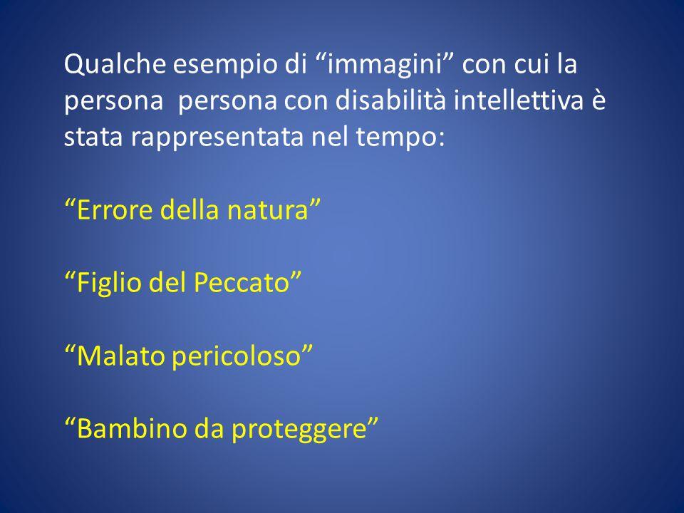 Qualche esempio di immagini con cui la persona persona con disabilità intellettiva è stata rappresentata nel tempo: