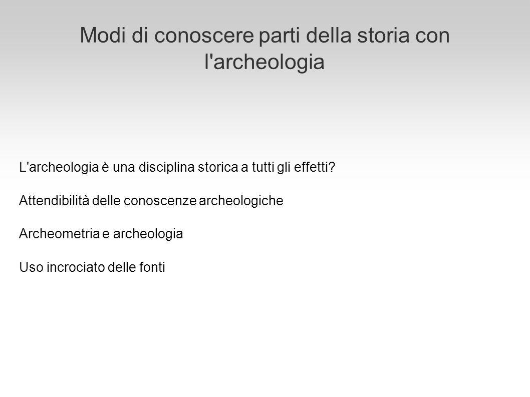 Modi di conoscere parti della storia con l archeologia