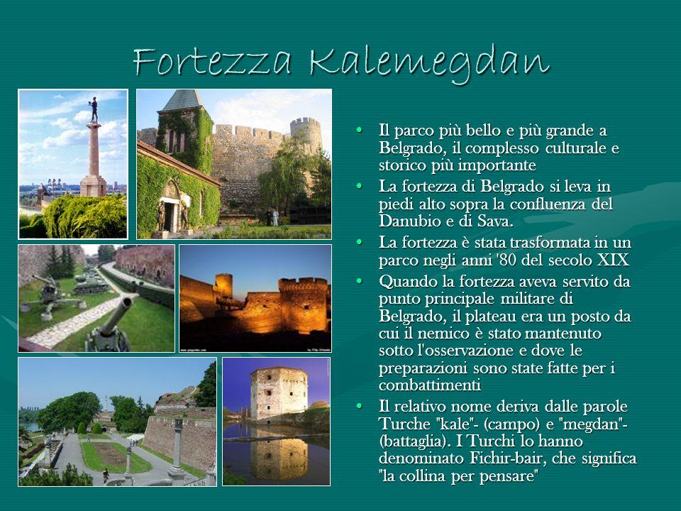 Fortezza Kalemegdan Il parco più bello e più grande a Belgrado, il complesso culturale e storico più importante.