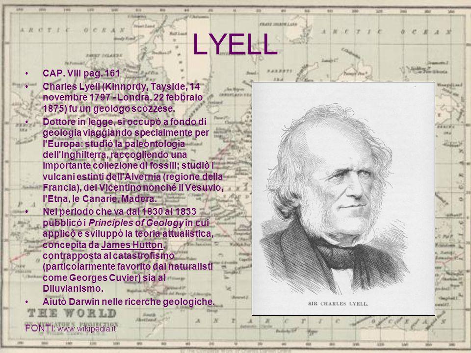 LYELL CAP. VIII pag. 161. Charles Lyell (Kinnordy, Tayside, 14 novembre 1797 - Londra, 22 febbraio 1875) fu un geologo scozzese.