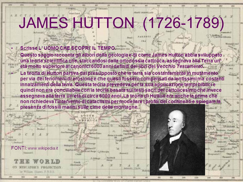 JAMES HUTTON (1726-1789) Scrisse L' UOMO CHE SCOPRI' IL TEMPO.