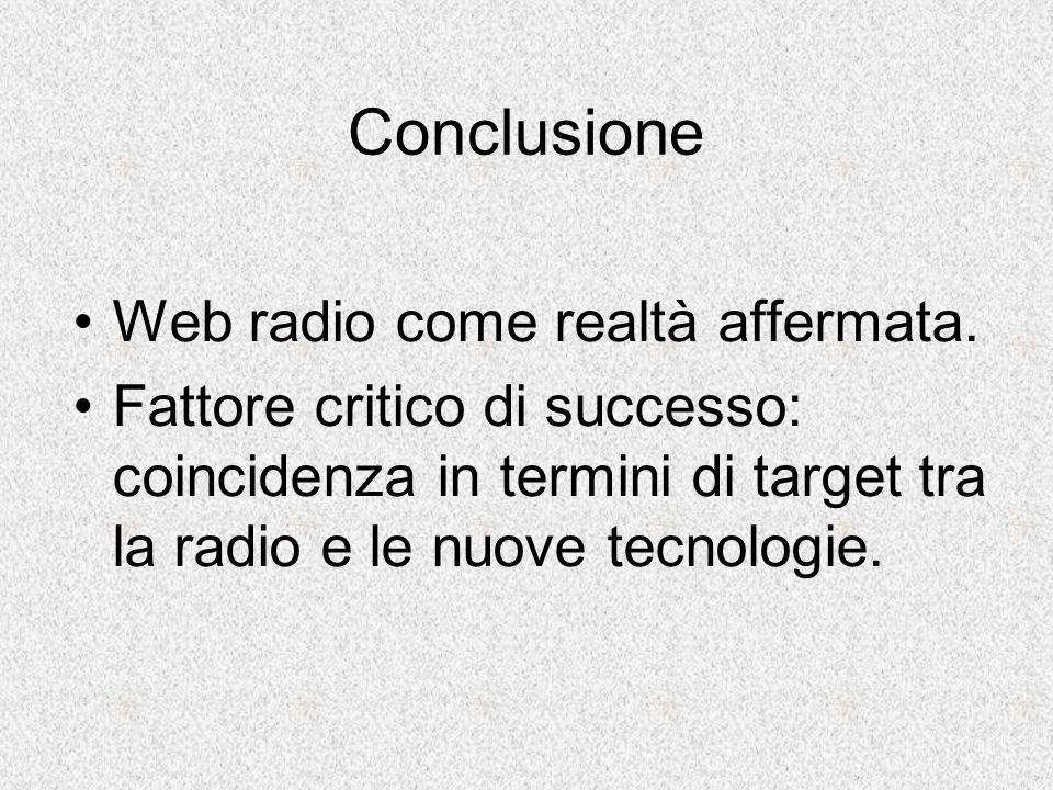 Conclusione Web radio come realtà affermata.