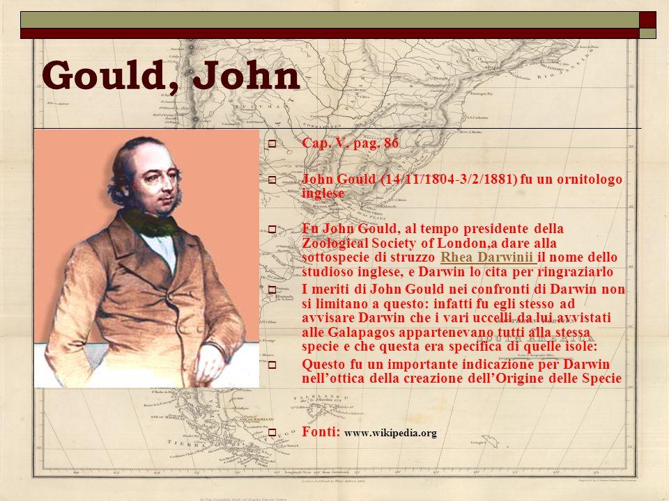 Gould, John Cap. V, pag. 86. John Gould (14/11/1804-3/2/1881) fu un ornitologo inglese.