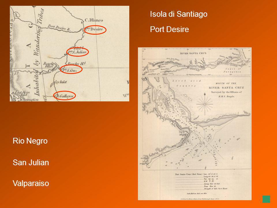 Isola di Santiago Port Desire Rio Negro San Julian Valparaiso