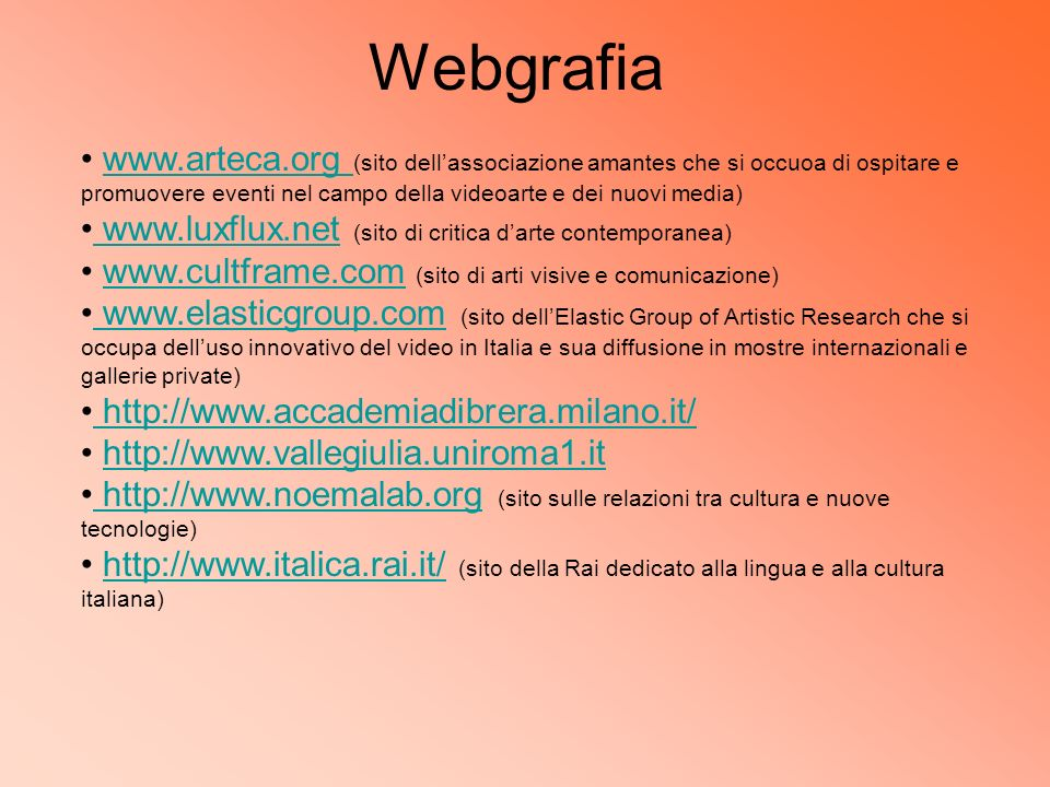 Webgrafia www.arteca.org (sito dell'associazione amantes che si occuoa di ospitare e promuovere eventi nel campo della videoarte e dei nuovi media)