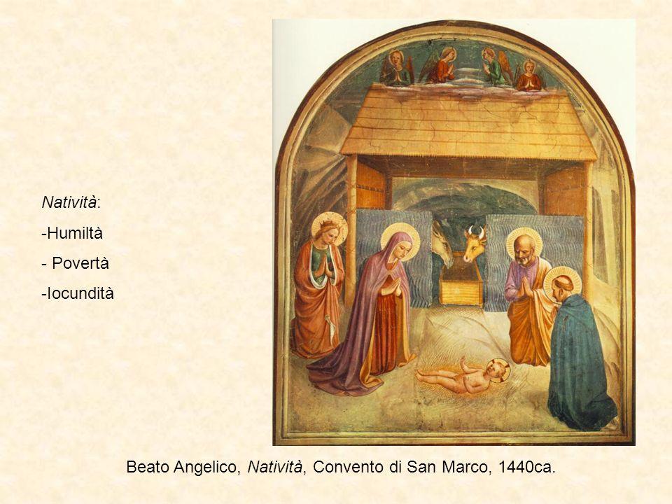 Natività: Humiltà Povertà Iocundità Beato Angelico, Natività, Convento di San Marco, 1440ca.