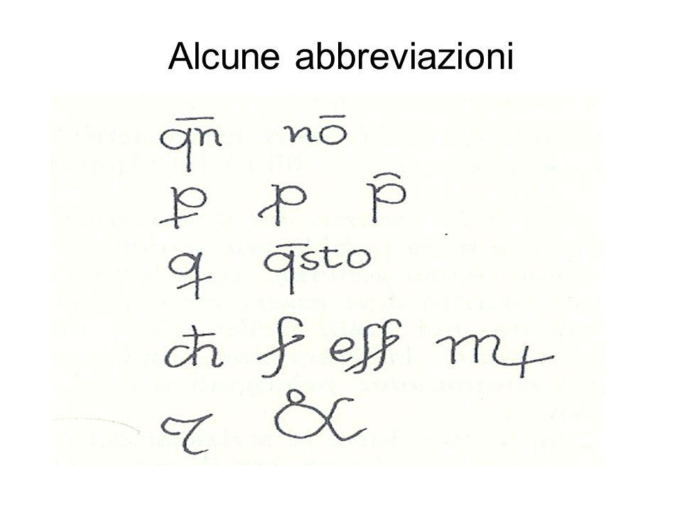 Alcune abbreviazioni Quando, non, per pro-, pre-, qui, questo, che, ser, essere, Messere, et (nota tironiana), et.