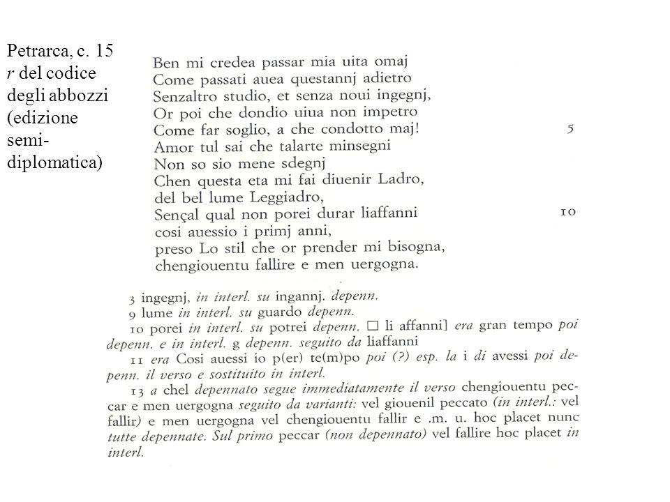 Petrarca, c. 15 r del codice degli abbozzi (edizione semi-diplomatica)