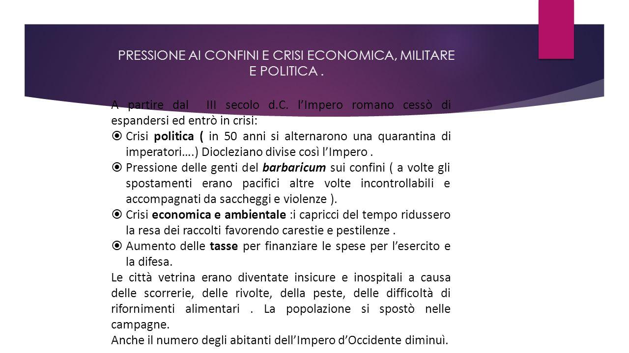 PRESSIONE AI CONFINI E CRISI ECONOMICA, MILITARE E POLITICA .
