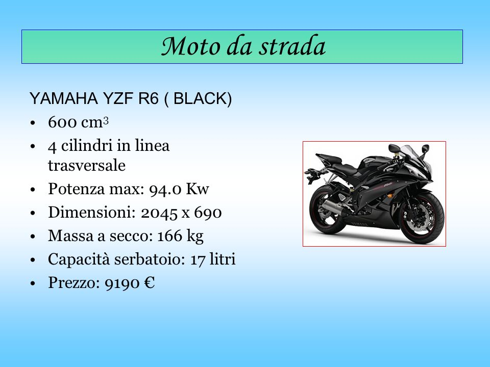 Moto da strada YAMAHA YZF R6 ( BLACK) 600 cm3