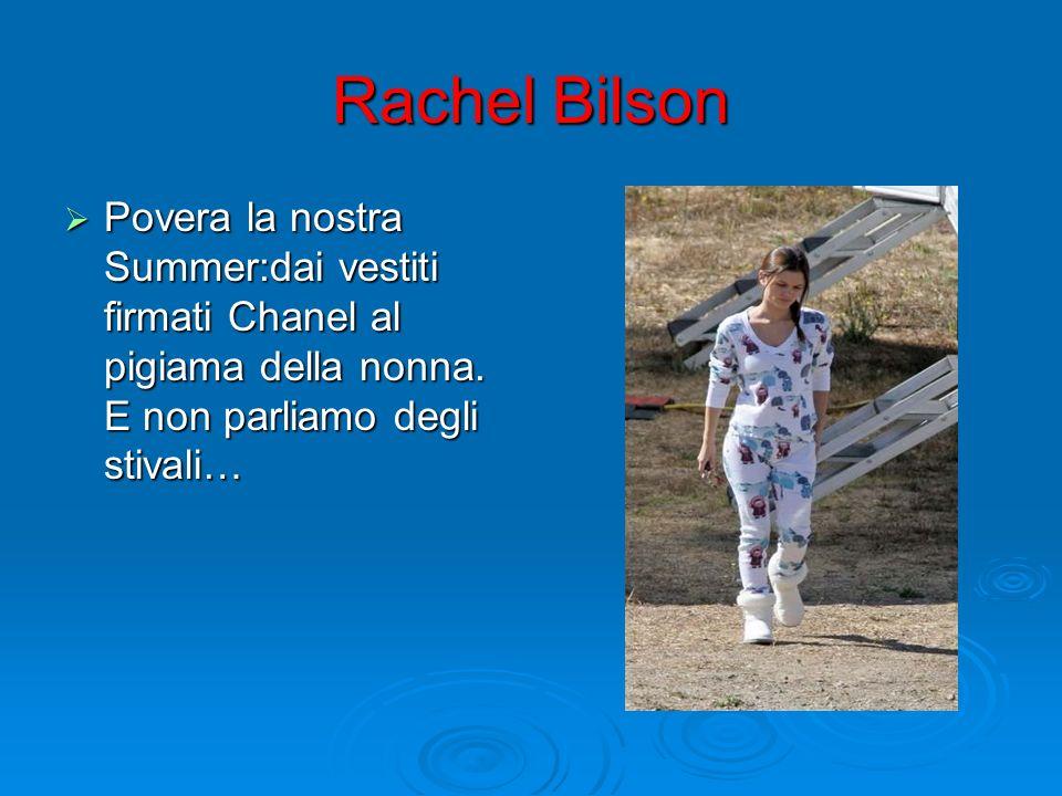 Rachel BilsonPovera la nostra Summer:dai vestiti firmati Chanel al pigiama della nonna.
