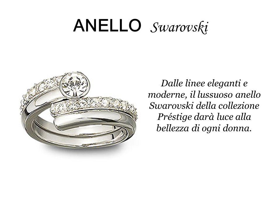 ANELLO Swarovski Dalle linee eleganti e moderne, il lussuoso anello Swarovski della collezione Préstige darà luce alla bellezza di ogni donna.