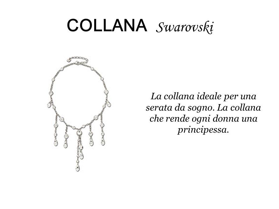 COLLANA Swarovski La collana ideale per una serata da sogno.