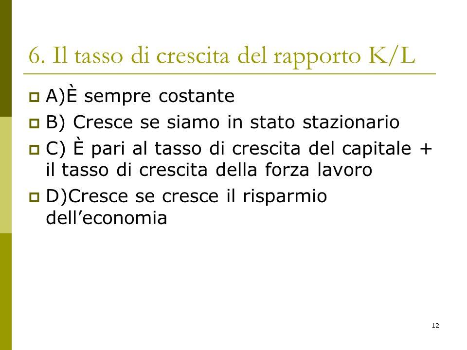 6. Il tasso di crescita del rapporto K/L