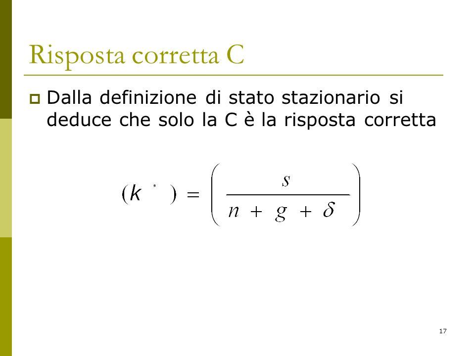 Risposta corretta C Dalla definizione di stato stazionario si deduce che solo la C è la risposta corretta.