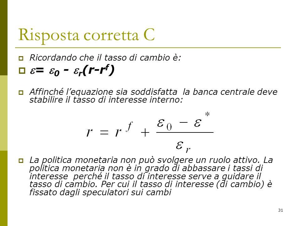 Risposta corretta C = 0 - r(r-rf)
