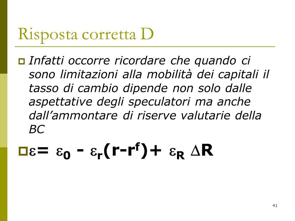 Risposta corretta D = 0 - r(r-rf)+ R R