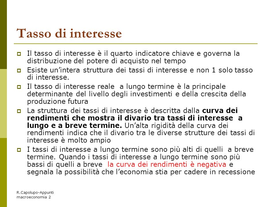 Tasso di interesse Il tasso di interesse è il quarto indicatore chiave e governa la distribuzione del potere di acquisto nel tempo.