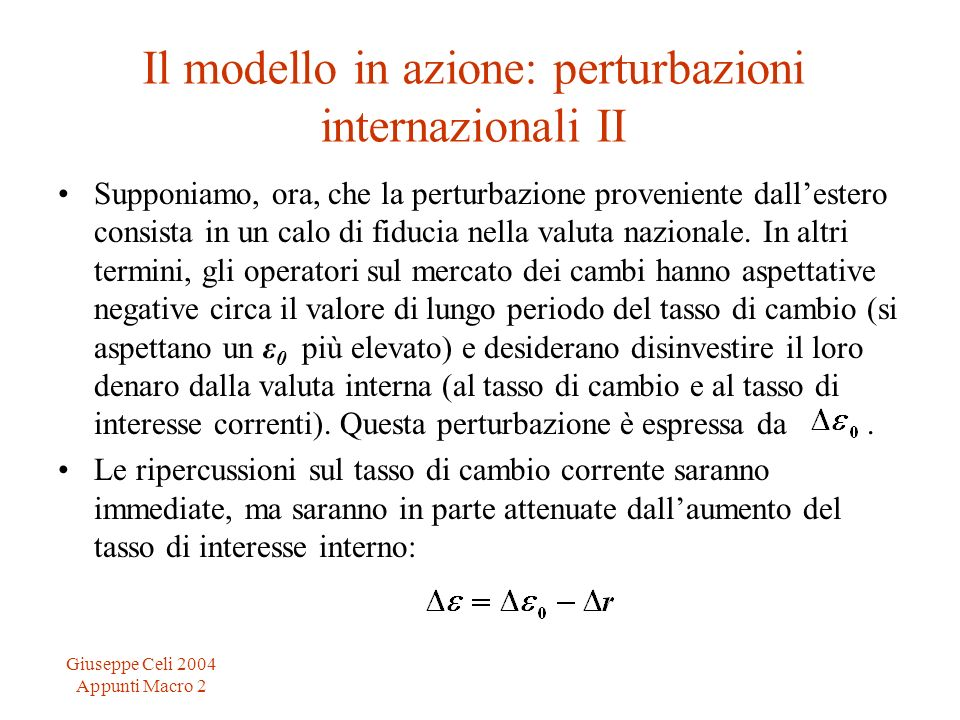 Il modello in azione: perturbazioni internazionali II