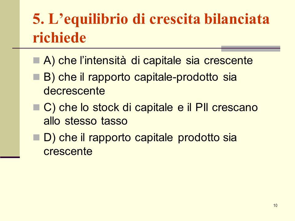5. L'equilibrio di crescita bilanciata richiede