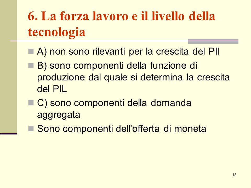 6. La forza lavoro e il livello della tecnologia