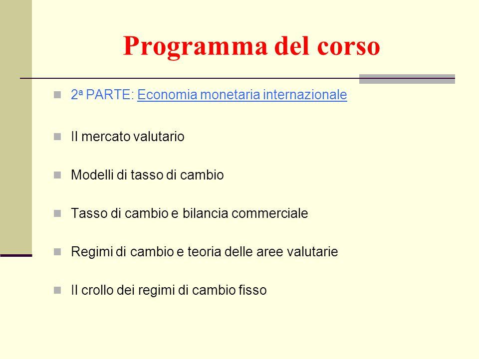 Programma del corso 2a PARTE: Economia monetaria internazionale