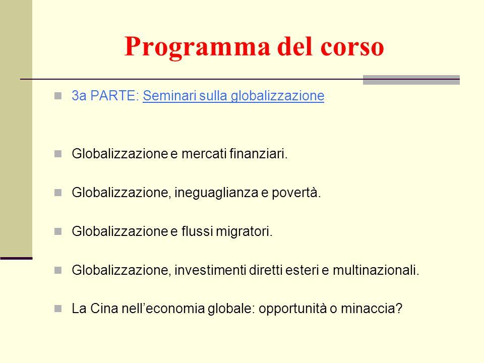 Programma del corso 3a PARTE: Seminari sulla globalizzazione