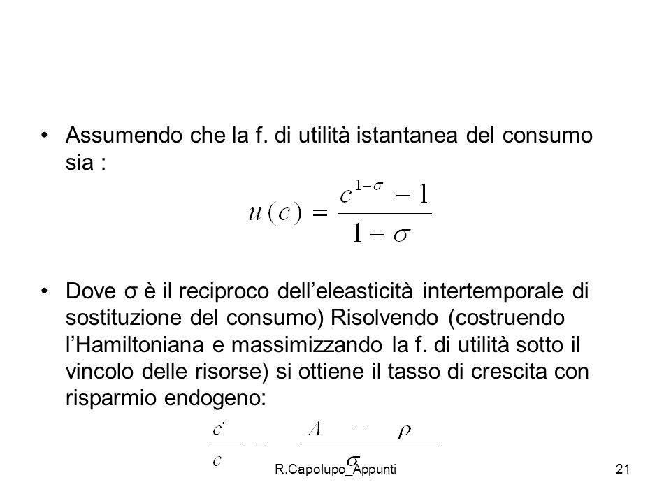Assumendo che la f. di utilità istantanea del consumo sia :