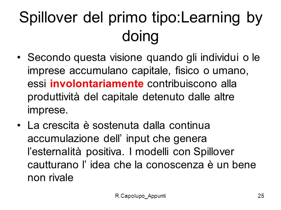 Spillover del primo tipo:Learning by doing