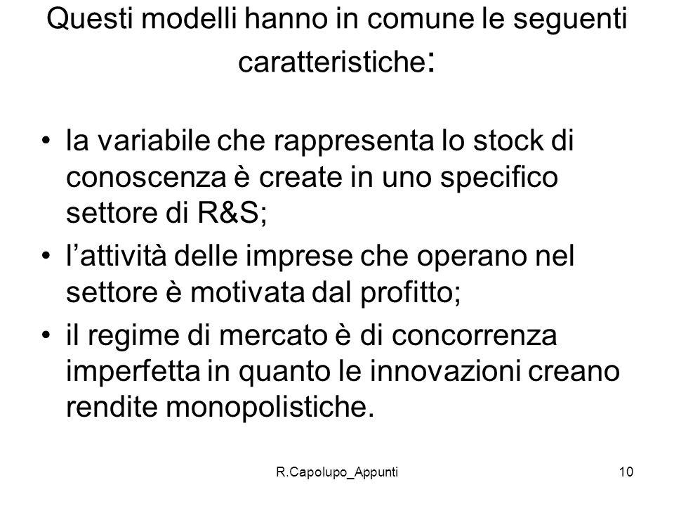 Questi modelli hanno in comune le seguenti caratteristiche: