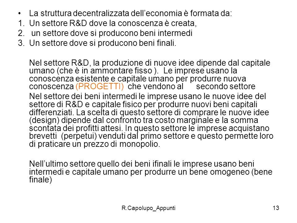 La struttura decentralizzata dell'economia è formata da: