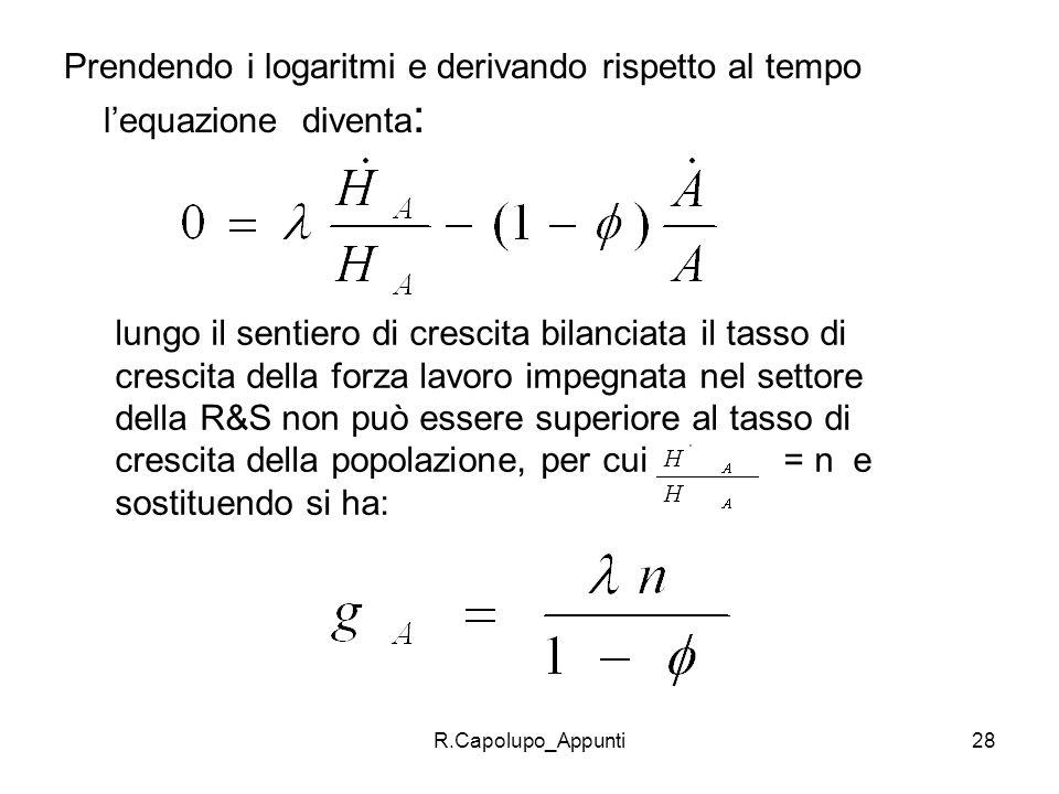 Prendendo i logaritmi e derivando rispetto al tempo l'equazione diventa: