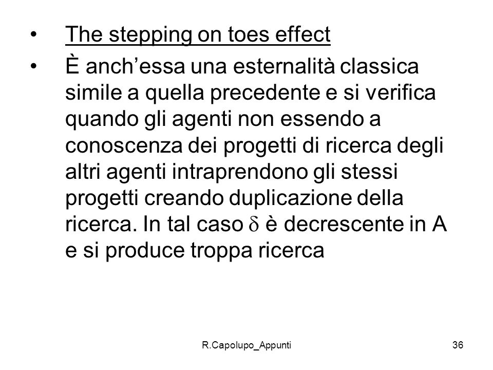 The stepping on toes effect