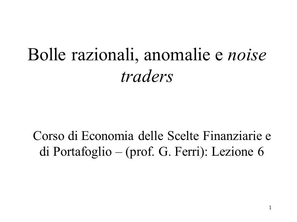 Bolle razionali, anomalie e noise traders