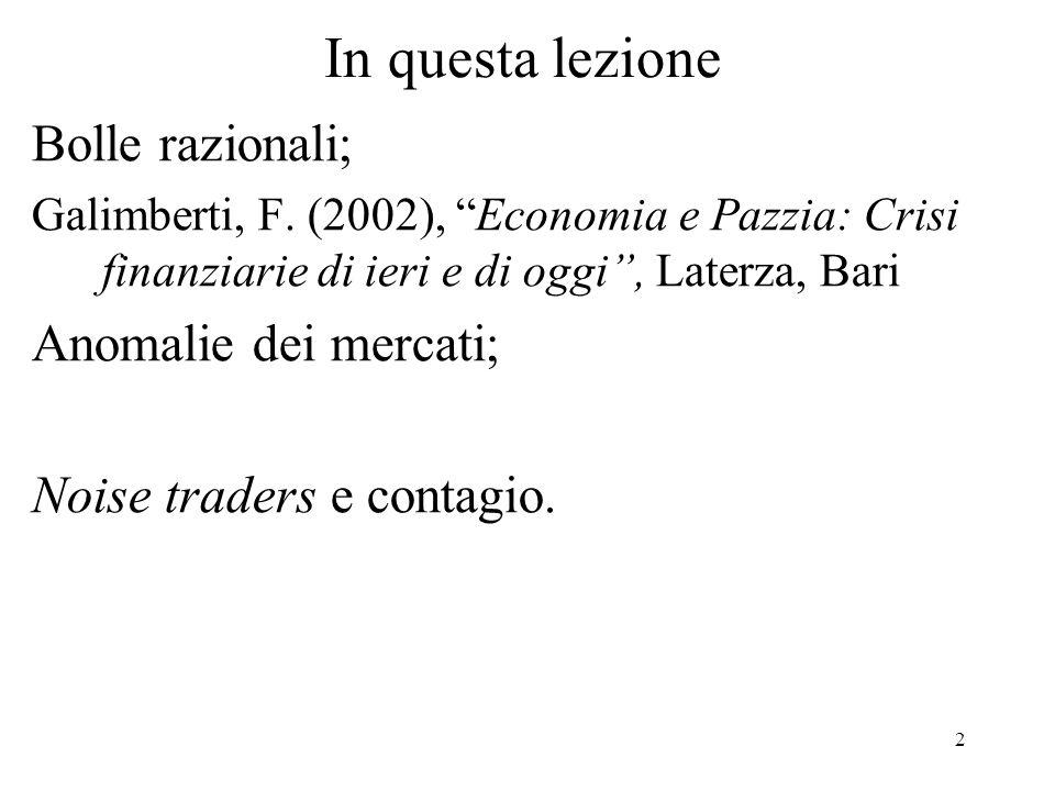 In questa lezione Bolle razionali; Anomalie dei mercati;