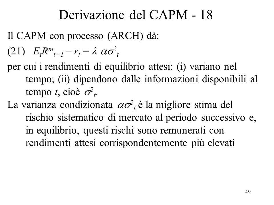 Derivazione del CAPM - 18 Il CAPM con processo (ARCH) dà: