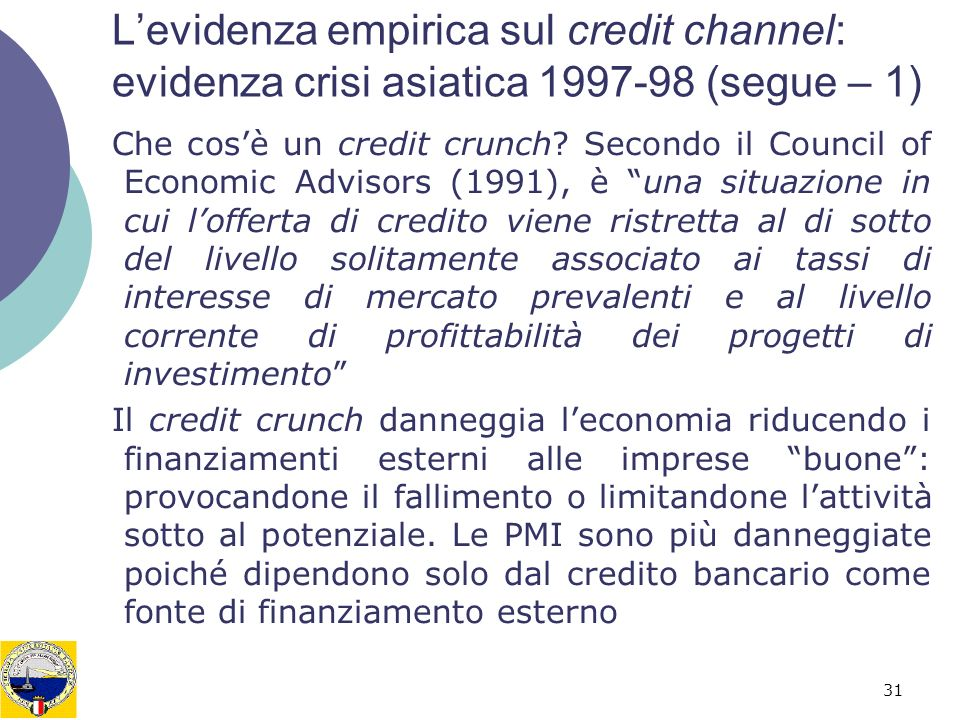 L'evidenza empirica sul credit channel: evidenza crisi asiatica 1997-98 (segue – 1)